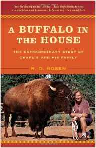 A Buffalo in the House: The Extraordinary Story of Charlie and His Family
