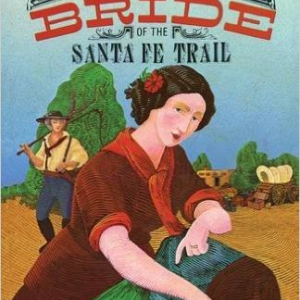 Bride of the Santa Fe Trail