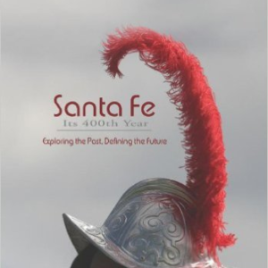 Santa Fe, Its 400th Year