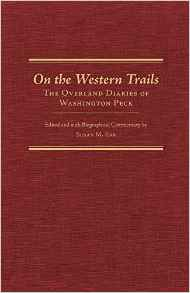 On the Western Trails: The Overland Diaries of Washington Peck