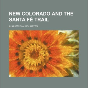 New Colorado and the Santa Fe Trail