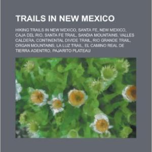 Trails in New Mexico: Francisco Vasquez de Coronado, White Rock, New Mexico, Santa Fe, New Mexico, Butterfield Overland Mail, Old Spanish Tr