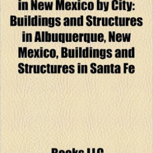 Buildings and Structures in New Mexico by City: Buildings and Structures in Albuquerque, New Mexico, Buildings and Structures in Santa Fe