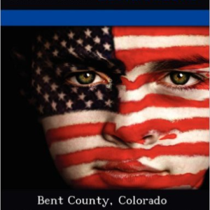 Bent County, Colorado: Including Its History, Las Animas, the Santa Fe Trail, the John Martin Reservoir State Park, and More