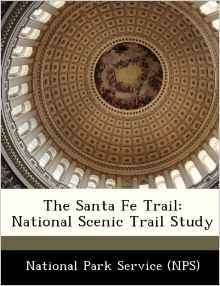 The Santa Fe Trail: National Scenic Trail Study