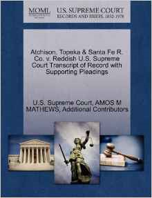 Atchison, Topeka & Santa Fe R. Co. V. Reddish U.S. Supreme Court Transcript of Record with Supporting Pleadings