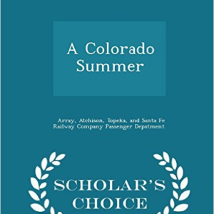 A Colorado Summer - Scholar's Choice Edition