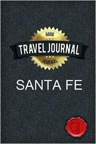 Travel Journal Santa Fe