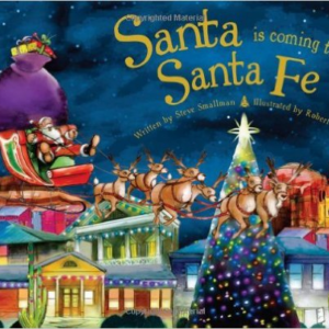 Santa Is Coming to Santa Fe