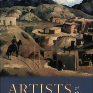 Artists of the Canyons & Caminos: Santa Fe: Early Twentieth Century