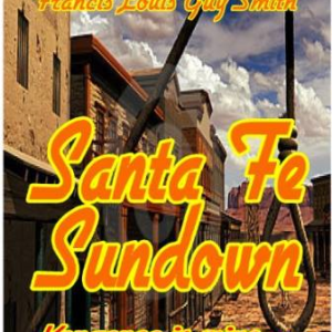 Santa Fe Sundown: Vengeance Is Mine.....