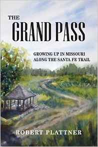 The Grand Pass: Growing Up in Missouri Along the Santa Fe Trail