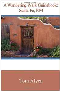 A Wandering Walk Guidebook: Santa Fe, NM