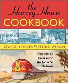 The Harvey House Cookbook: Memories of Dining Along the Santa Fe Railway