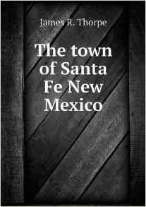 The Town of Santa Fe New Mexico