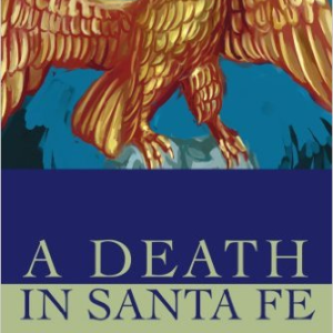 A Death in Santa Fe