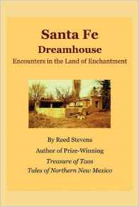 Santa Fe Dreamhouse: Encounters in the Land of Enchantment