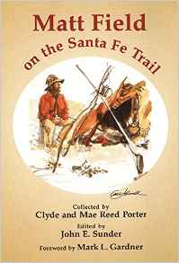 Matt Field on the Santa Fe Trail