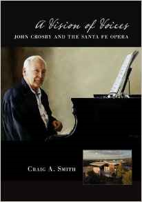 A Vision of Voices: John Crosby and the Santa Fe Opera