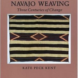 Navajo Weaving: Three Centuries of Change