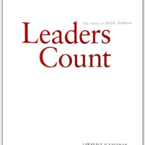 Leaders Count: The Story of the BNSF Railway