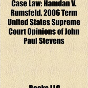 2006 in United States Case Law: Hamdan V. Rumsfeld, Jones V. Flowers, Burlington Northern & Santa Fe Railway Co. V. White