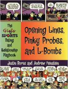 Opening Lines, Pinky Probes, and L-Bombs: The Girls & Sports Dating and Relationship Playbook