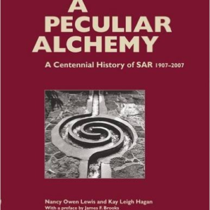 A Peculiar Alchemy: A Centennial History of Sar, 1907-2007